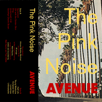 The Pink Noise - Avenue